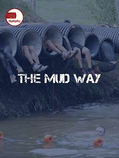 The mud way
